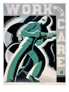 Work With Care. Health & Safety poster created by Robert Muchley for the Pennsylvania: WPA Federal Art Project, in 1936 or 1937 as a color woodcut. Summary: Poster promoting safety in the workplace, showing a man with riveter. Wpa Posters, Safety Posters, Propaganda Art, Art Graphique, Art Deco Design, Vintage Posters, Retro Posters, Figurative Art, Vector Art