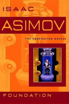 Foundation by Isaac Asimov - 1001 Books Everyone Should Read Before They Die (Bilbary Town Library: Good for Readers, Good for Libraries)