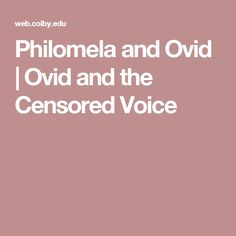 Philomela and Ovid | Ovid and the Censored Voice