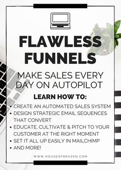 Learn how to automate your entire sales process and sell your products on autopilot 24/7 with Flawless Funnels; a video course for bloggers and online entrepreneurs wanting to create sustainable passive income through their blogs and websites!