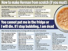 Have you been Herman the Germanned? How the culinary version of the chain letter is ripping so many friendships apart Friendship Cake, Friendship Bread Recipe, Friendship Bread Starter, Herman Coffee Cake Recipe, Potato Doughnuts Recipe, Biscuit Recipe, Snack Recipes, Dessert Recipes, Backen