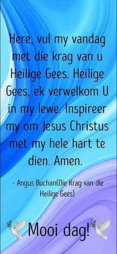 Good Morning Kisses, Lekker Dag, Goeie More, Jesus Christus, Afrikaans Quotes, Christianity, Amen, Prayers, Encouragement