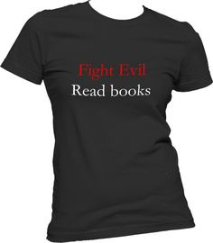 Fight evil read books shirt