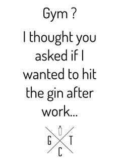 Gym? I thought you said Gin!