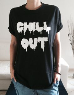 Welcome to Stupid Style shop :)  For sale we have these great Chill out T Shirt Unisex Very popular on sites like Tumblr and blogs!  With a large