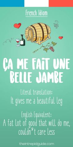 French idiom Ca me fait une belle jambe