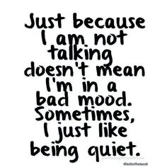 Sometimes I don't have the energy to talk at all or I refuse to speak so I simply nod or stay away from everyone