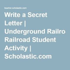 Write a Secret Letter | Underground Railroad Student Activity | Scholastic.com