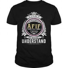 Awesome Tee  Afif  Its an Afif Thing You Wouldnt Understand  T Shirt Hoodie Hoodies YearName Birthday T-Shirts #tee #tshirt #named tshirt #hobbie tshirts #afif
