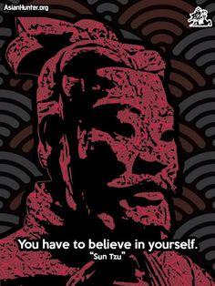 Sun Tzu - Believe  http://society6.com/AsianHunter/Sun-Tzu-Believe_Print