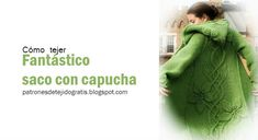 patrones y videos de saco con capucha paso a paso How To Purl Knit, Knitting Patterns, Diy And Crafts, Knit Crochet, Inspiration, Videos, Fashion, Green Trench Coat, Knit Jacket