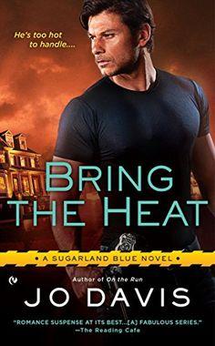 Bring the Heat: A Sugarland Blue Novel by Jo Davis http://www.amazon.com/dp/B00U5L7STK/ref=cm_sw_r_pi_dp_yyNuwb0R0A6KS