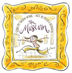 Children's Book Committee December 2013 Pick: THE MUSEUM by Susan Verde with art by Peter H. Reynolds (Abrams, 2013)