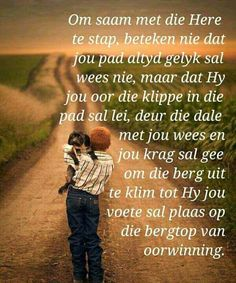 Stap saam met die Here. Special Words, Special Quotes, I Love You God, Pictures Of Jesus Christ, Afrikaanse Quotes, Good Morning Wishes, Bible Verses Quotes, Scriptures, Praise The Lords