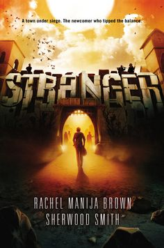 Stranger (The Change, #1) by Rachel Manija Brown & Sherwood Smith