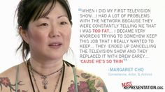 From Margaret Cho's interview in Miss Representation http://www.missrepresentation.org/