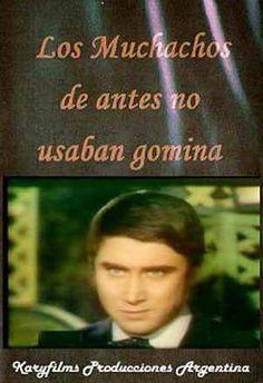 Los Muchachos de Antes no Usaban Gomina (1969) Latino