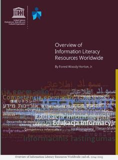 Overview of Information Literacy Resources Worldwide 2014-2015  http://infolit.org/unescos-overview-of-information-literacy-resources-worldwide-2nd-ed-2014-2015/