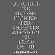 Doubt is a silent killer. The more doubt and fear you cast on your relationship the further you push your partner away.  LoveLifeTBD.com