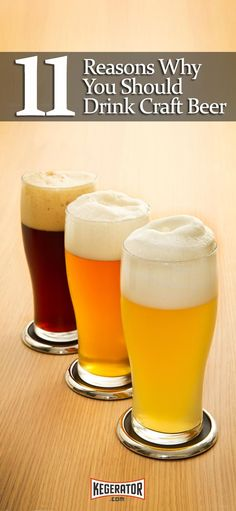 11 Reasons Why You Should Drink Craft Beer