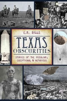 Texas Curiosities: Stories of the Peculiar, Exceptional and Nefarious