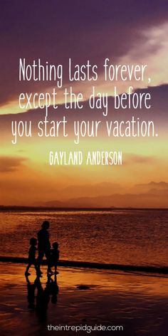 travelquote-nothing-lasts-forever-except-the-day-before-you-start-your-vacation