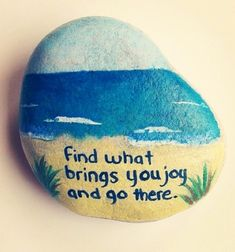 Find what brings you joy and go there.