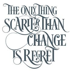 Silhouette Design Store - View Design the only thing scarier than change Sign Quotes, Wall Quotes, Cute Quotes, Great Quotes, Motivational Quotes, Funny Quotes, Inspirational Quotes, Spiritual Quotes, Positive Quotes