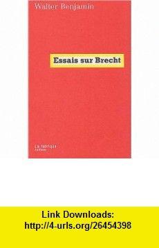 Essais sur Brecht (French Edition) (9782913372290) Walter Benjamin , ISBN-10: 2913372295  , ISBN-13: 978-2913372290 ,  , tutorials , pdf , ebook , torrent , downloads , rapidshare , filesonic , hotfile , megaupload , fileserve