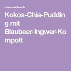 Kokos-Chia-Pudding mit Blaubeer-Ingwer-Kompott