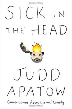 Sick In The Head: Conversations About Life and Comedy by Judd Apatow binds together interviews that Mr. Apatow conducted over the course of his life. At a young Judd Apatow, was already enamoured with the comedy world. Random House, This Is A Book, The Book, Reading Lists, Book Lists, Reading Nook, New Books, Books To Read, Garry Shandling