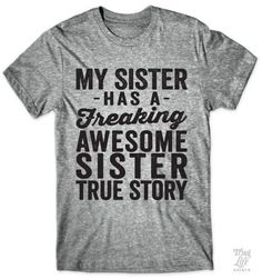 My sister has a freaking awesome sister, true story!