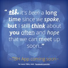 Click to be one of the first to try the new TBH app! #tbh #tobehonest #lms4tbh #quote #honest Install TBH > www.tbh.co/pinterest Tbh Quotes, Qoutes, Thinking Of You, Social Media, Names, App, Polyvore, Crafts, Quotations