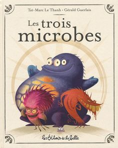 Les trois microbes : un album délirant ! Best Books To Read, Good Books, French Songs, Kindergarten, Children's Book Illustration, Book Illustrations, Children's Literature, Book Of Life, Teaching Tools