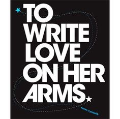 To Write Love on Her Arms is a non-profit movement dedicated to presenting hope and finding help for people struggling with depression, addiction, self-injury and suicide. TWLOHA exists to encourage, inform, inspire and also to invest directly into treatment and recovery. http://www.twloha.com/