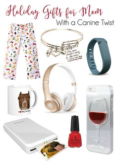 Holiday Gifts for Mom With a Canine Twist | http://www.thelazypitbull.com/2015/12/holiday-gifts-for-mom/