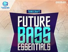 Tunecraft Sounds Future Bass Essentials Vol 2