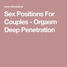 Sex Positions For Couples - Orgasm Deep Penetration