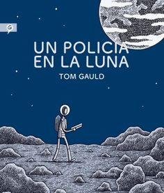 """""""Un policía en la luna"""" (Tom Gauld, Salamandra Graphic)"""