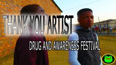 THANK YOU ARTIST(Phumelela)_MUSIC_ART_DRUG_AND_AWARENESS_FESTIVAL Drugs, Education, Music, Artist, Musica, Musik, Artists, Muziek, Onderwijs