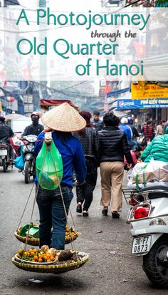 Old Quarter of Hanoi, Vietnam in Photos. These are amazing!