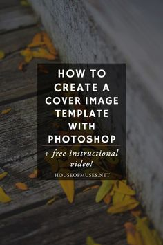 How to Create a Cover Image Template with Photoshop + free instructional video…