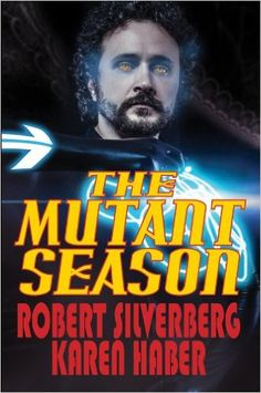 Amazon.com: The Mutant Season eBook: Robert Silverberg, Karen Haber: Kindle Store