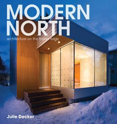 Modern north : architecture on the frozen edge, 2010.