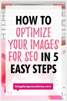 How to Optimize Your Images for SEO in 5 Easy Steps Content Marketing Strategy, Seo Marketing, Affiliate Marketing, Seo Tutorial, Seo Optimization, Blog Images, Seo Tips, Text You, Blogging For Beginners