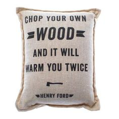 """Chop Your Own Wood"" Balsam Pillow - Waiting On Martha"
