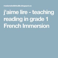 j'aime lire - teaching reading in grade 1 French Immersion