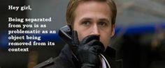 Ryan Gosling understands archaeological context! Love it!
