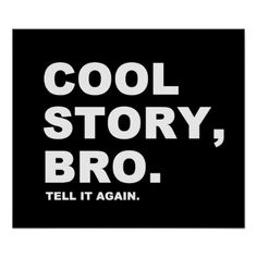 >>>Low Price Guarantee          Cool Story Bro Posters           Cool Story Bro Posters we are given they also recommend where is the best to buyHow to          Cool Story Bro Posters Review on the This website by click the button below...Cleck Hot Deals >>> http://www.zazzle.com/cool_story_bro_posters-228178947547823051?rf=238627982471231924&zbar=1&tc=terrest