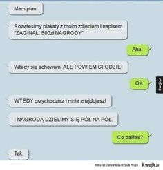 Plan Funny Sms, Funny Messages, Wtf Funny, Hilarious, Polish Memes, Everything And Nothing, Funny Comics, Best Memes, Cool Photos